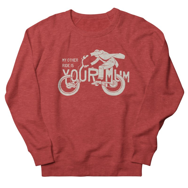other ride Women's Sweatshirt by junkers's Shop