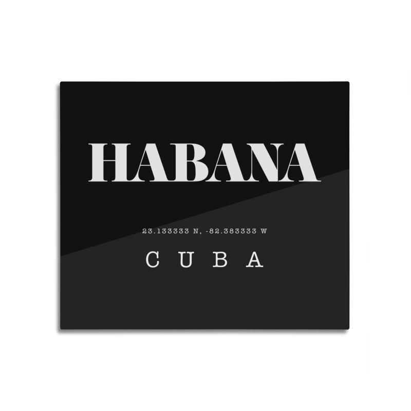 Habana Cuba GPS Coordinates Home Mounted Acrylic Print by Cuba Junky's Gift Shop