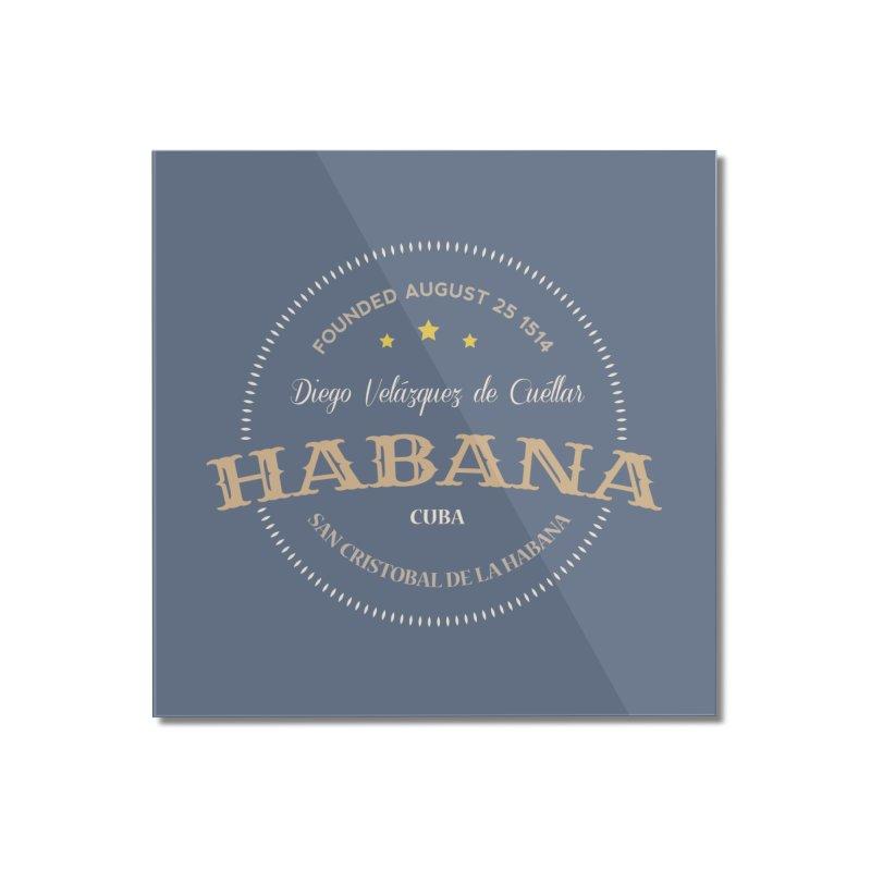 Havana 1514 Vintage Badge Home Mounted Acrylic Print by Cuba Junky's Gift Shop