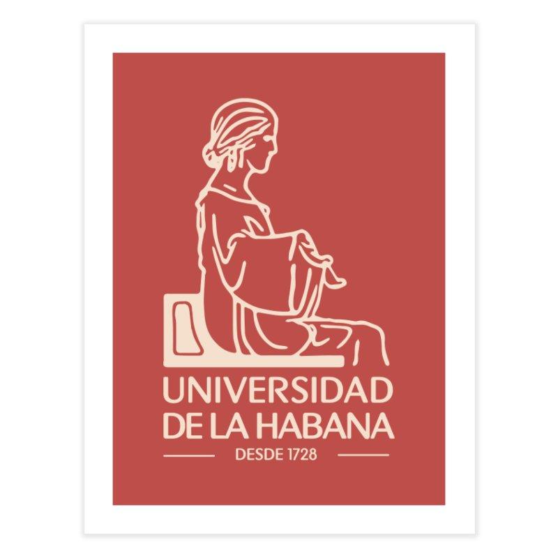 Universidad De La Habana Home Fine Art Print by Cuba Junky's Gift Shop