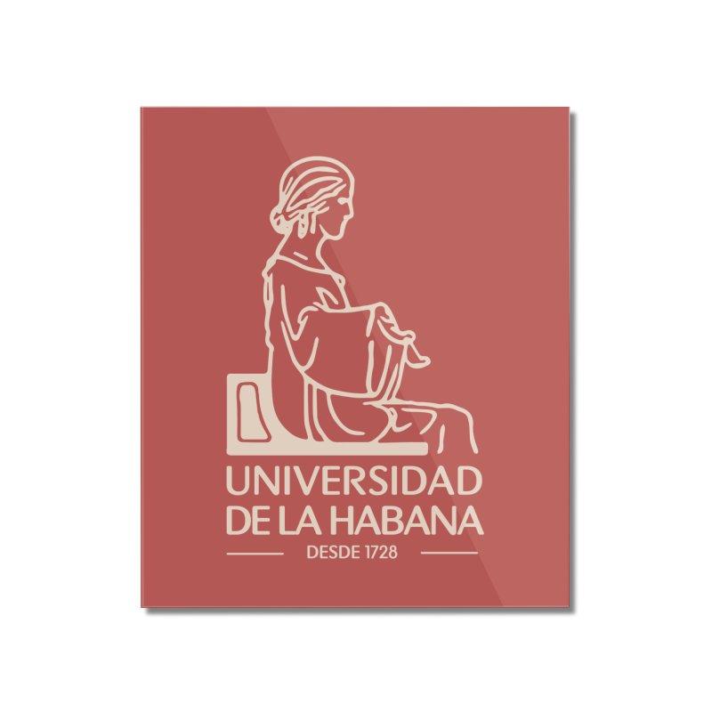 Universidad De La Habana Home Mounted Acrylic Print by Cuba Junky's Gift Shop