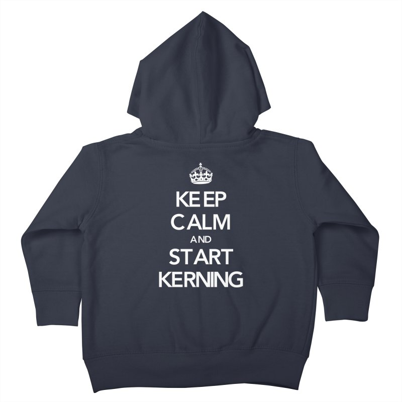 Keep calm and start kerning Kids Toddler Zip-Up Hoody by jussikarro's Artist Shop