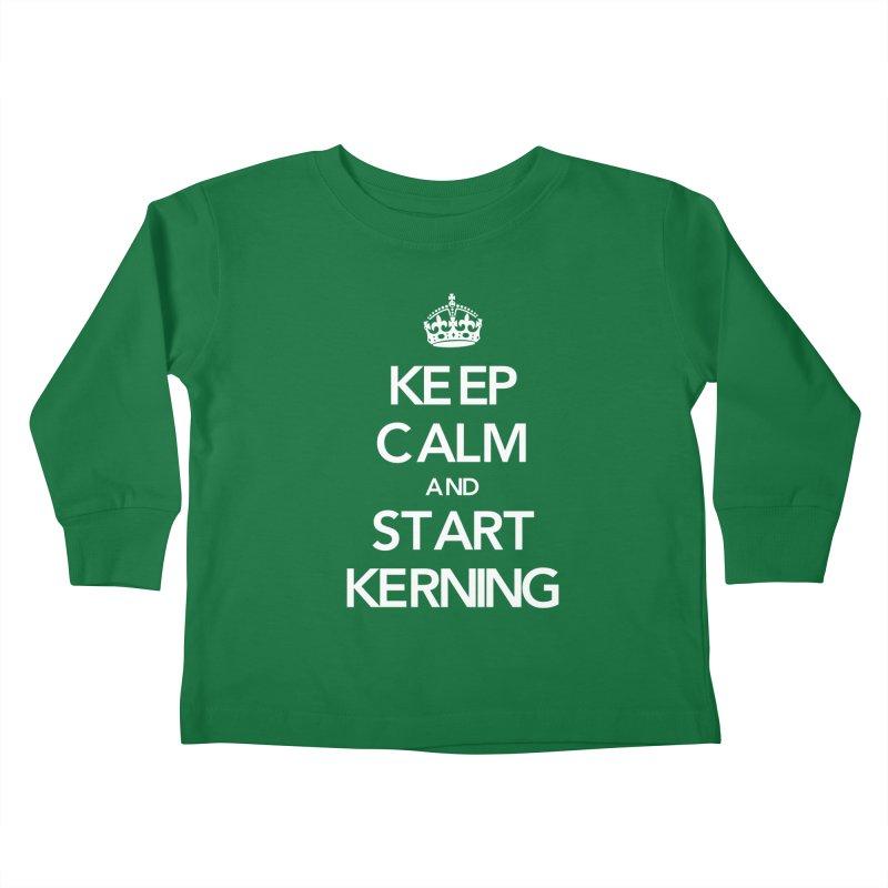 Keep calm and start kerning Kids Toddler Longsleeve T-Shirt by jussikarro's Artist Shop