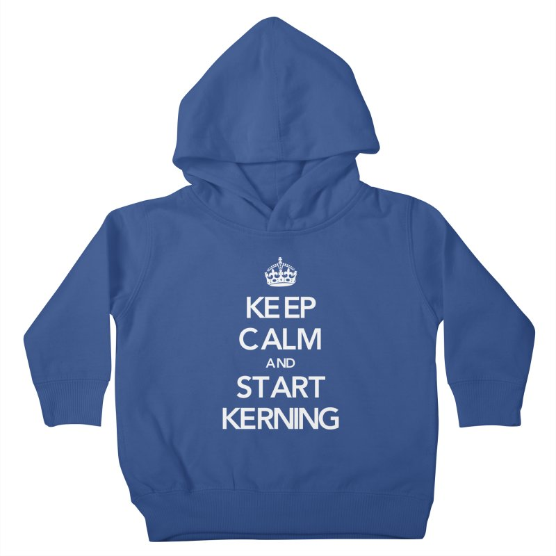 Keep calm and start kerning Kids Toddler Pullover Hoody by jussikarro's Artist Shop
