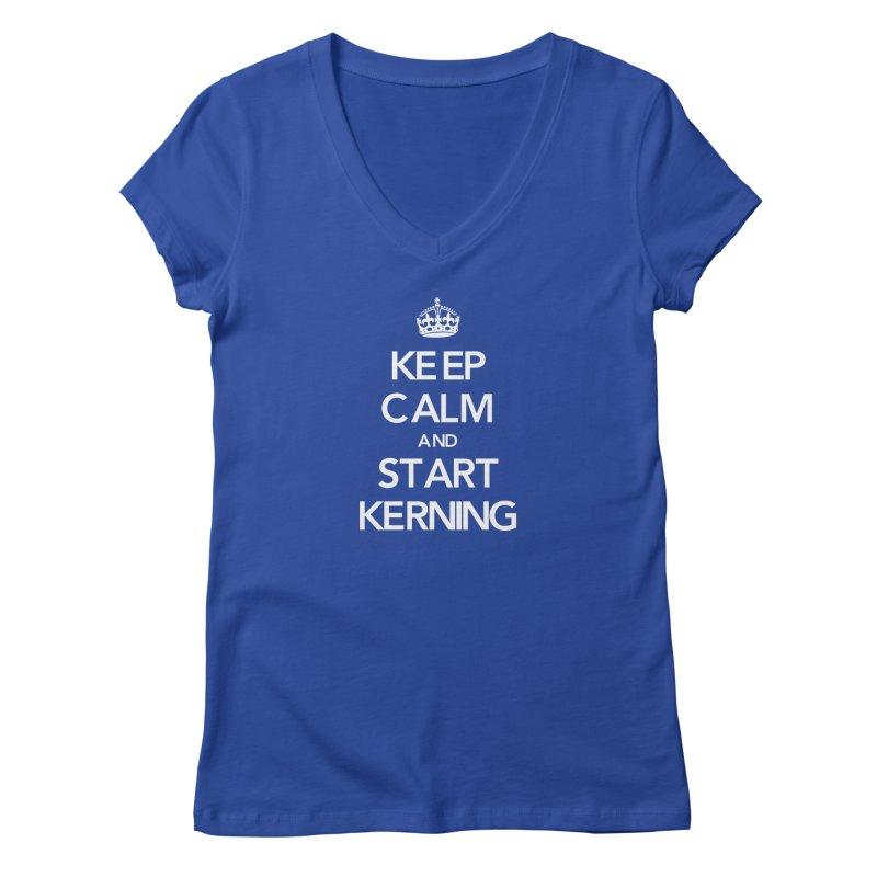 Keep calm and start kerning Women's V-Neck by jussikarro's Artist Shop