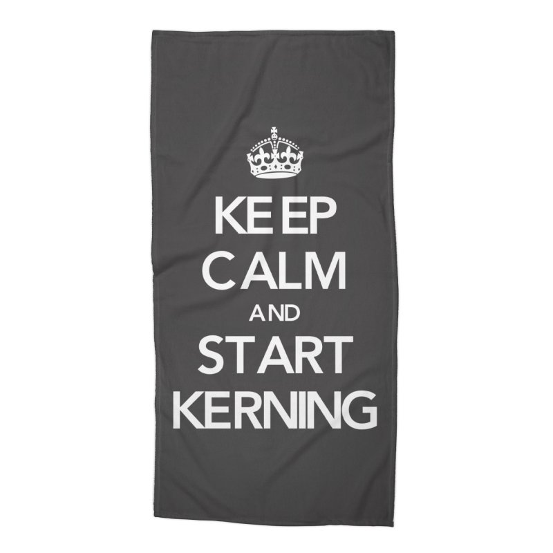 Keep calm and start kerning Accessories Beach Towel by jussikarro's Artist Shop