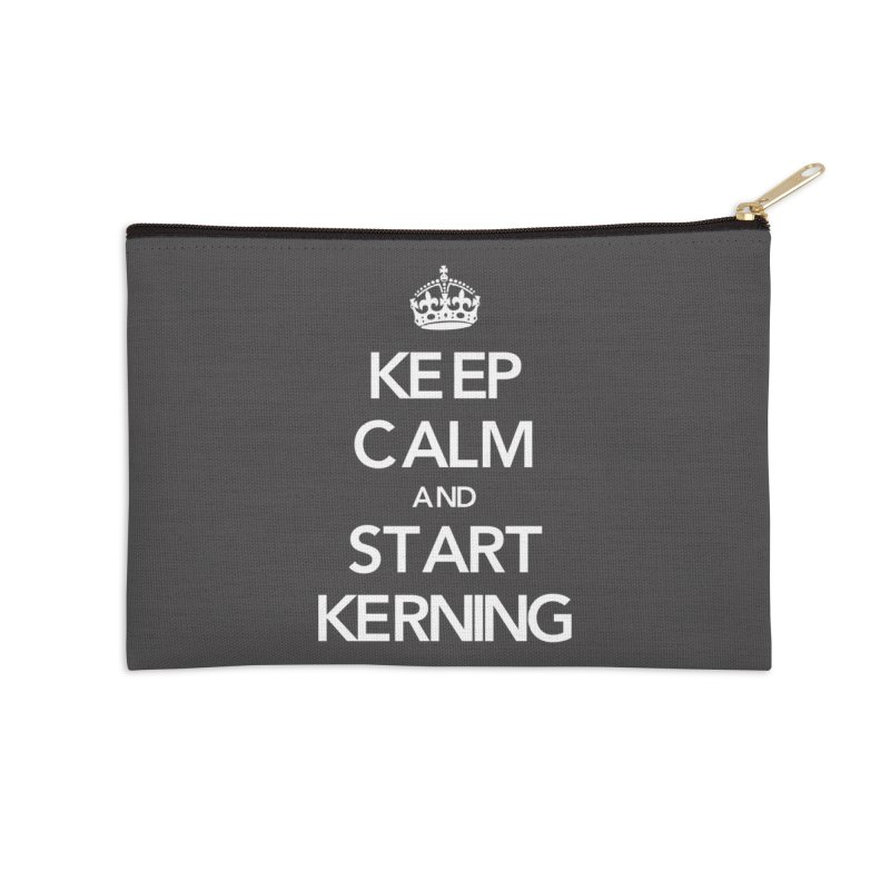 Keep calm and start kerning Accessories Zip Pouch by jussikarro's Artist Shop