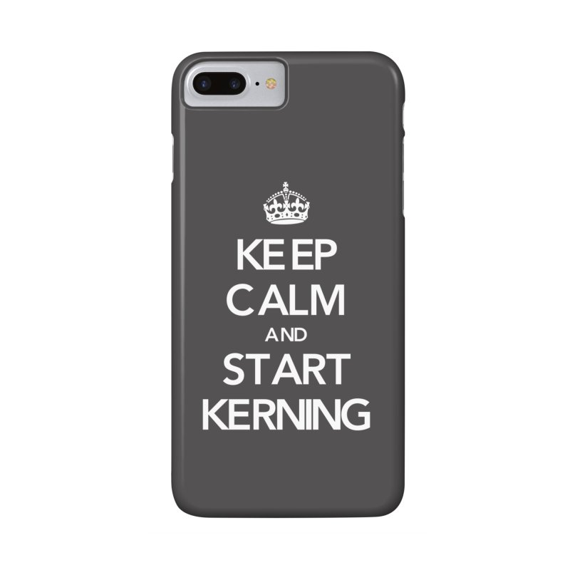 Keep calm and start kerning Accessories Phone Case by jussikarro's Artist Shop