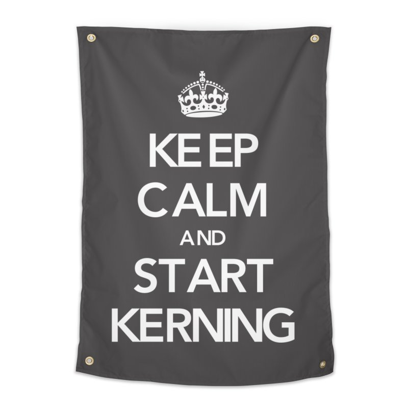 Keep calm and start kerning Home Tapestry by jussikarro's Artist Shop