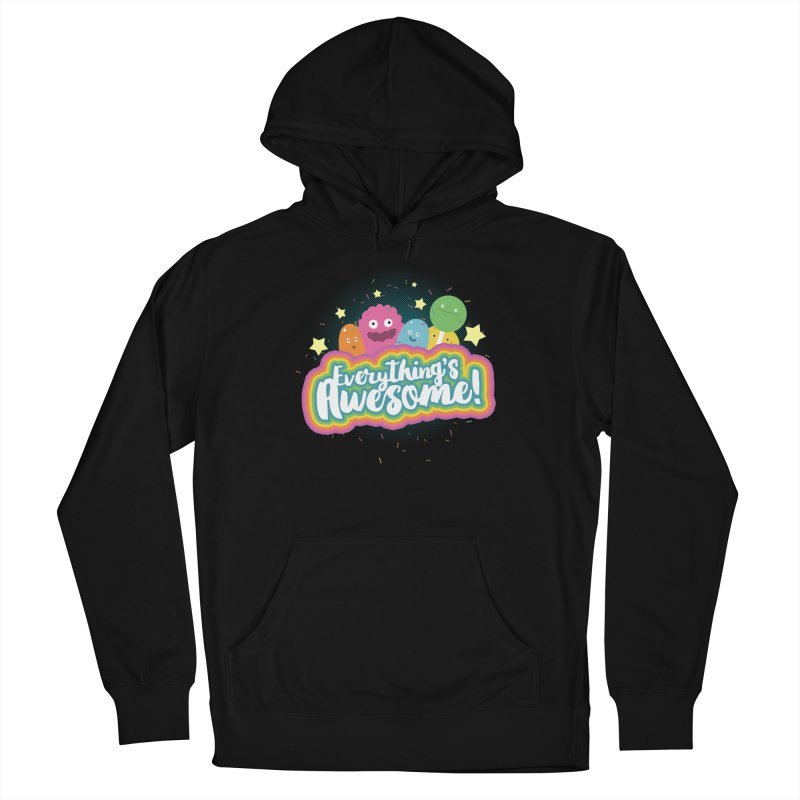 Everything's Awesome! Women's Pullover Hoody by jussikarro's Artist Shop