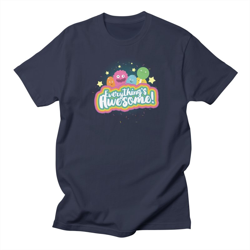 Everything's Awesome! Women's Unisex T-Shirt by jussikarro's Artist Shop