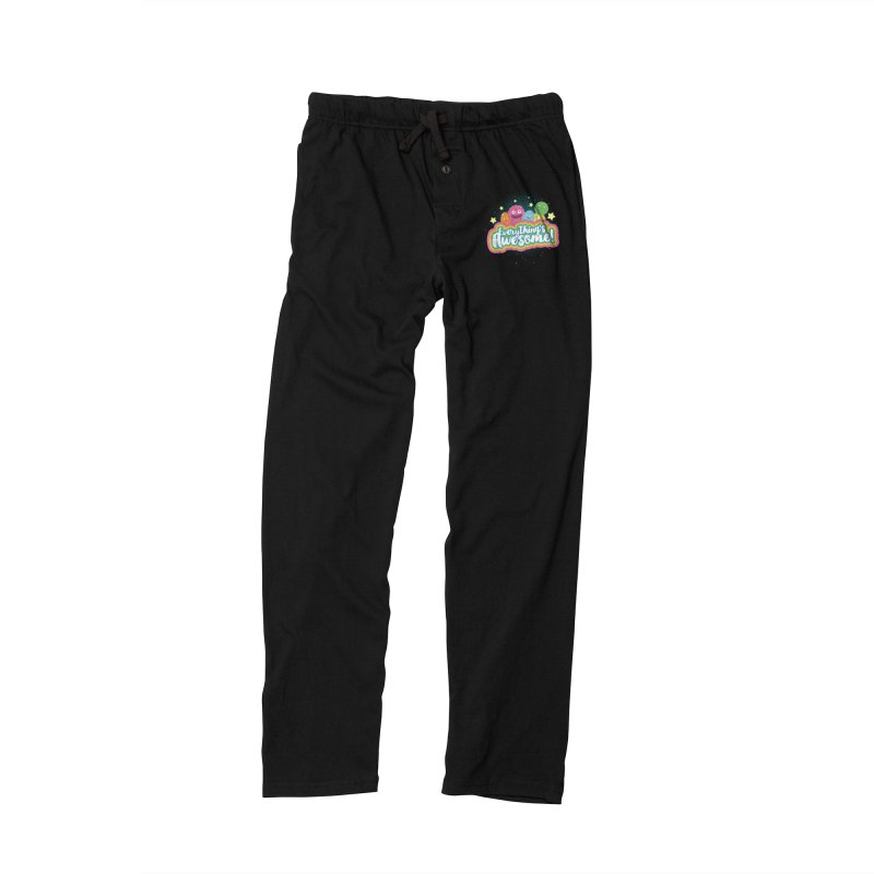 Everything's Awesome! Women's Lounge Pants by jussikarro's Artist Shop