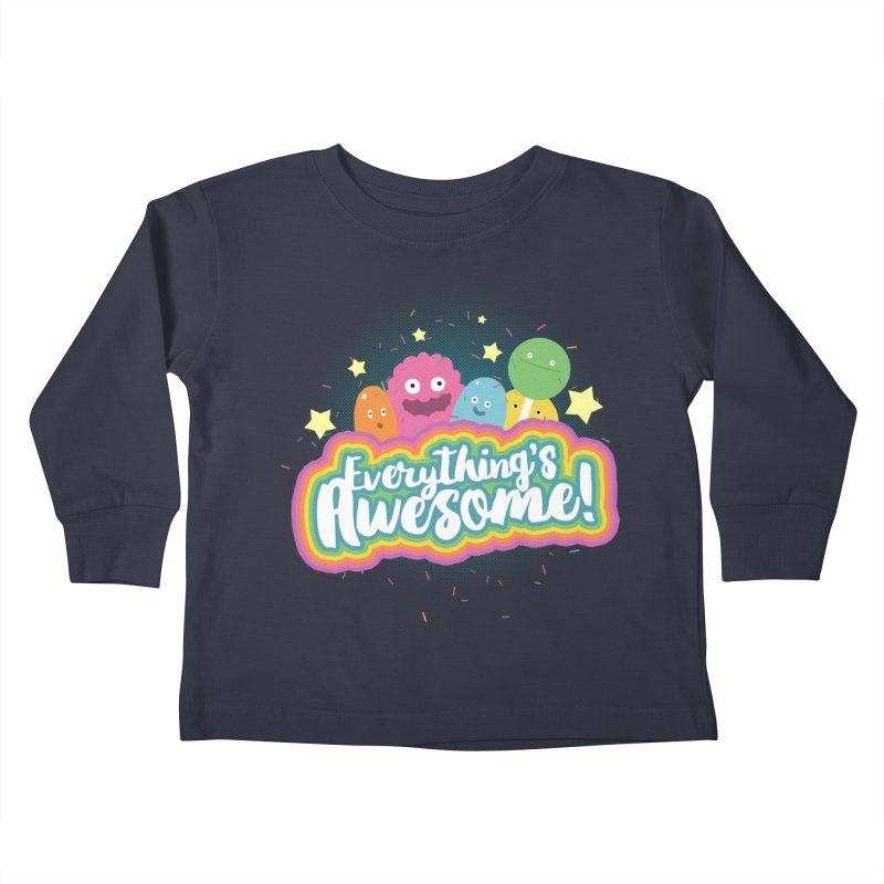 Everything's Awesome! Kids Toddler Longsleeve T-Shirt by jussikarro's Artist Shop