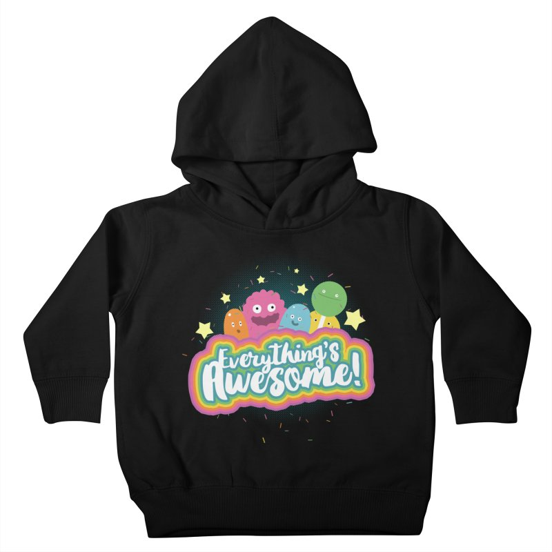 Everything's Awesome! Kids Toddler Pullover Hoody by jussikarro's Artist Shop