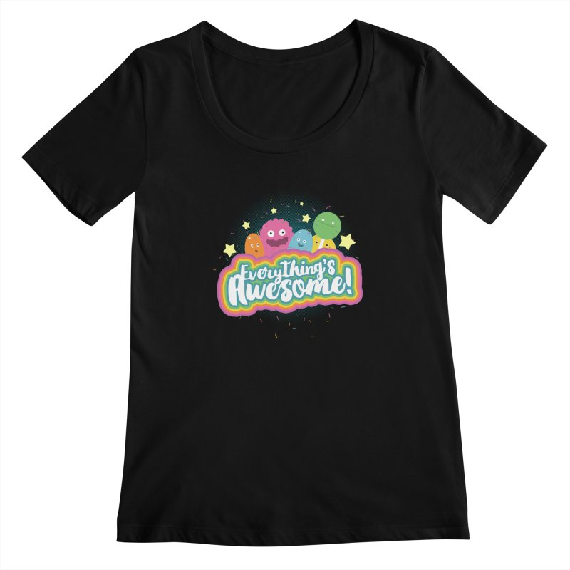 Everything's Awesome! Women's Scoopneck by jussikarro's Artist Shop