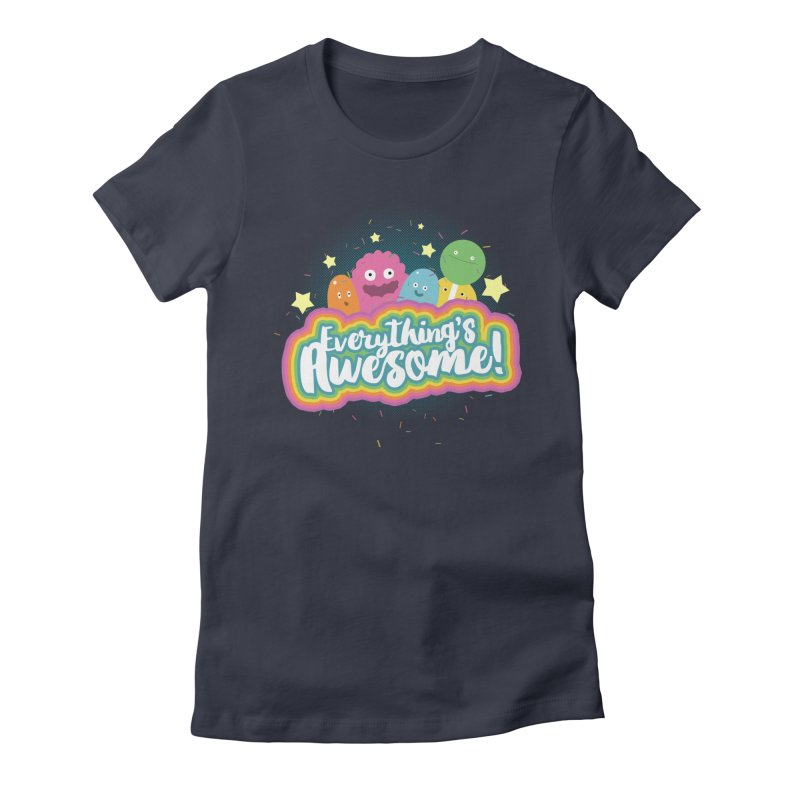 Everything's Awesome! Women's Fitted T-Shirt by jussikarro's Artist Shop