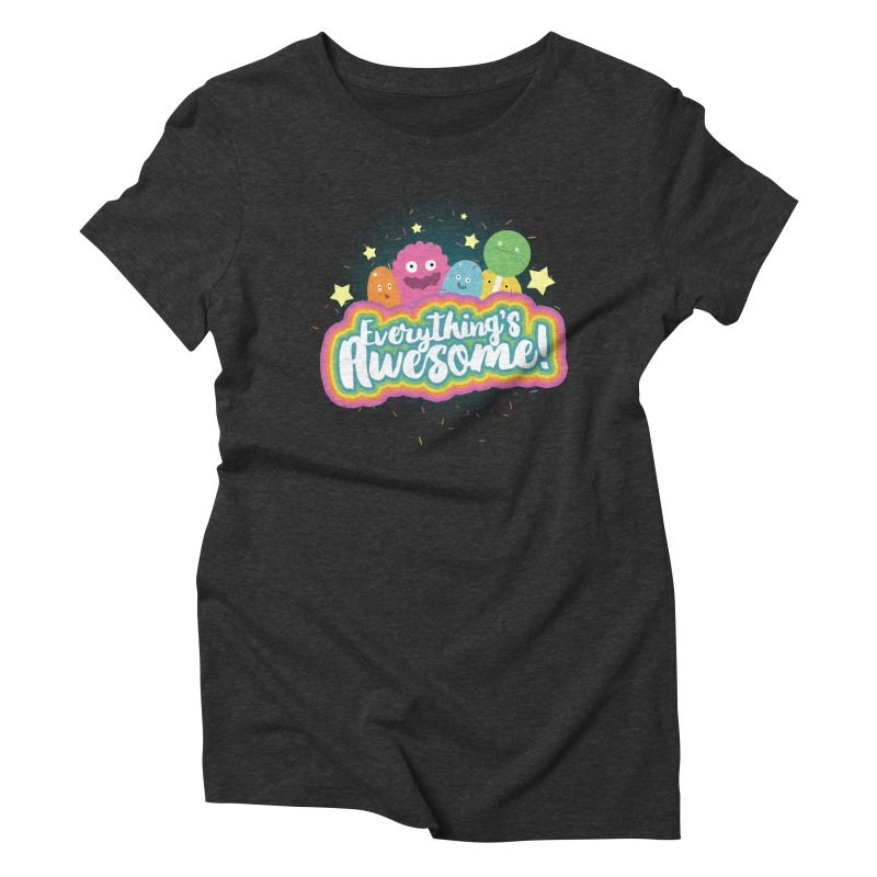 Everything's Awesome! Women's Triblend T-Shirt by jussikarro's Artist Shop