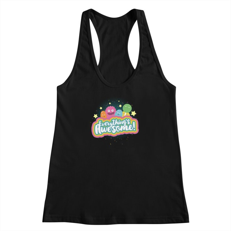 Everything's Awesome! Women's Racerback Tank by jussikarro's Artist Shop