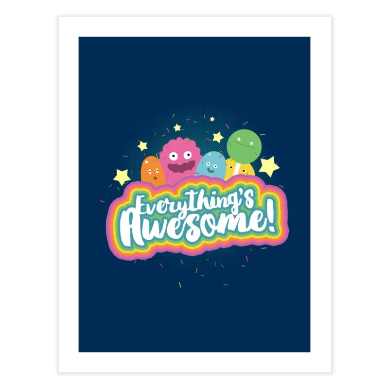 Everything's Awesome! Home Fine Art Print by jussikarro's Artist Shop