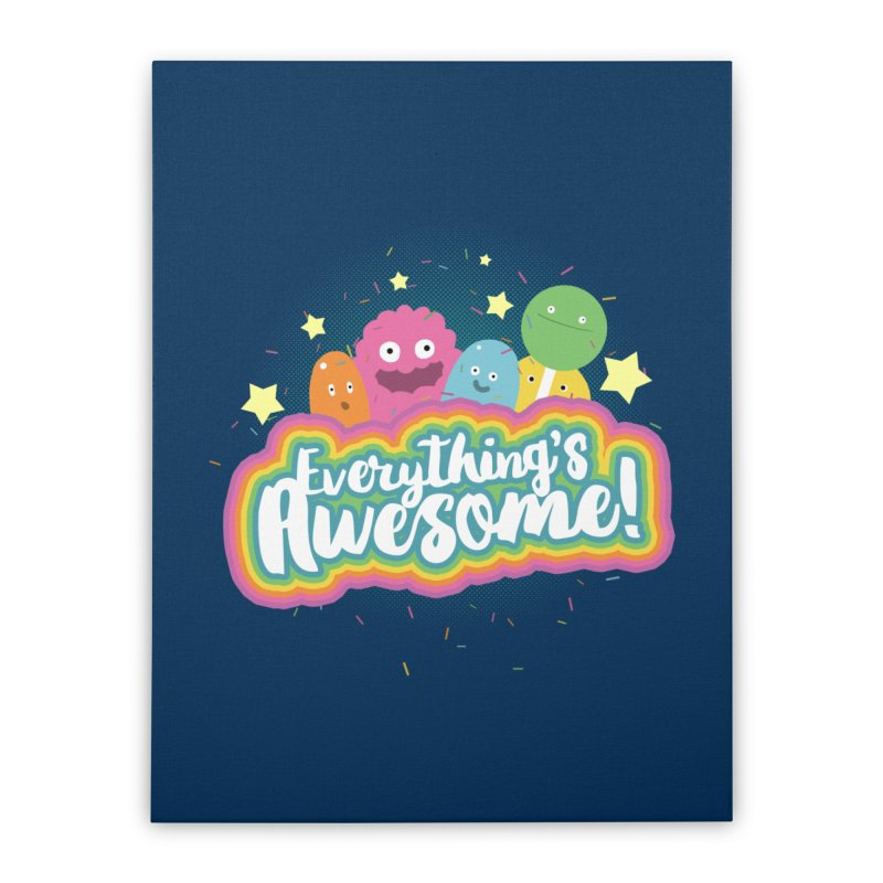 Everything's Awesome! Home Stretched Canvas by jussikarro's Artist Shop