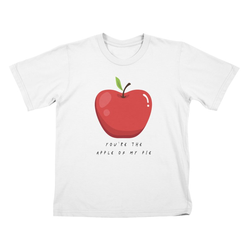 You're The Apple Of My Pie - Fruit And Veg Puns   Just Another Tee