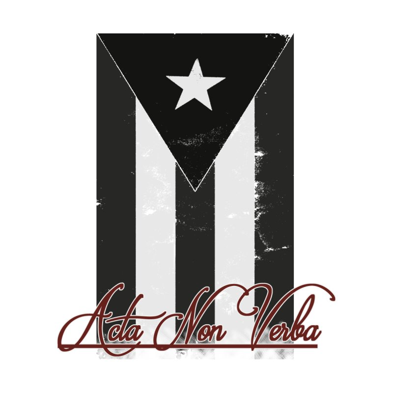 Boricua, Acta Non Verba Men's Longsleeve T-Shirt by Justifiable Concepts Apparel and Goods