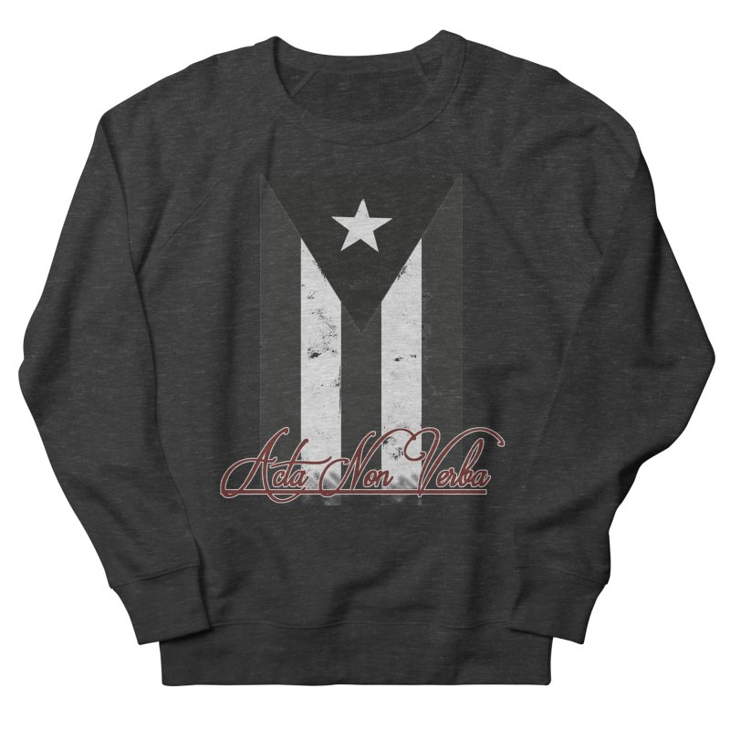 Boricua, Acta Non Verba Women's Sweatshirt by Justifiable Concepts Apparel and Goods