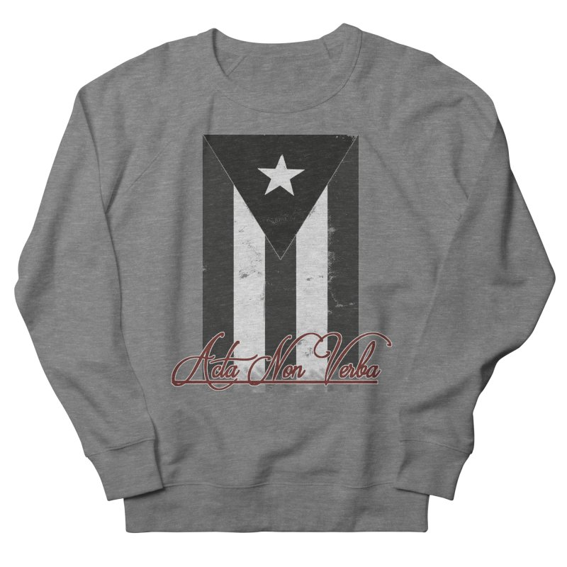 Boricua, Acta Non Verba Men's French Terry Sweatshirt by Justifiable Concepts Apparel and Goods