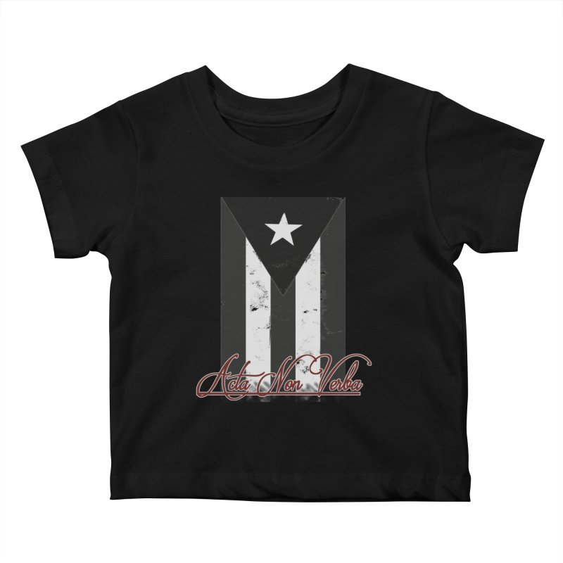 Boricua, Acta Non Verba Kids Baby T-Shirt by Justifiable Concepts Apparel and Goods