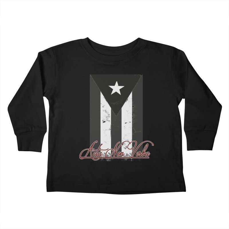 Boricua, Acta Non Verba Kids Toddler Longsleeve T-Shirt by Justifiable Concepts Apparel and Goods