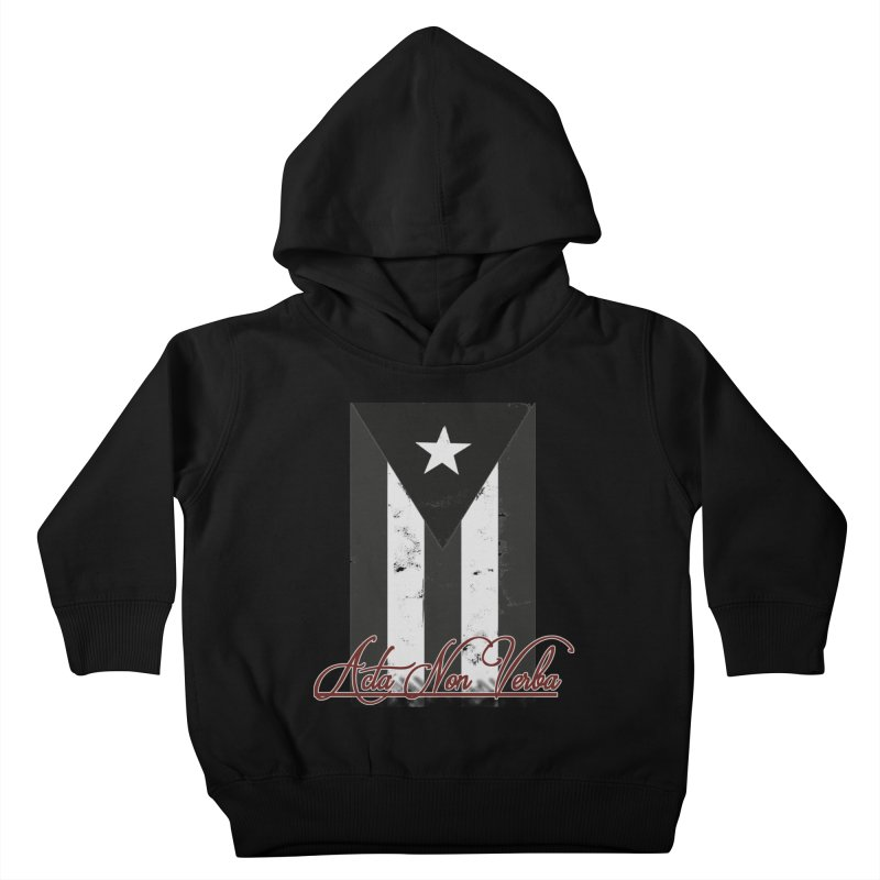 Boricua, Acta Non Verba Kids Toddler Pullover Hoody by Justifiable Concepts Apparel and Goods