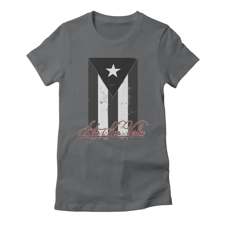 Boricua, Acta Non Verba Women's Fitted T-Shirt by Justifiable Concepts Apparel and Goods