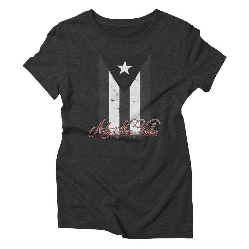 Boricua, Acta Non Verba Women's Triblend T-Shirt by Justifiable Concepts Apparel and Goods