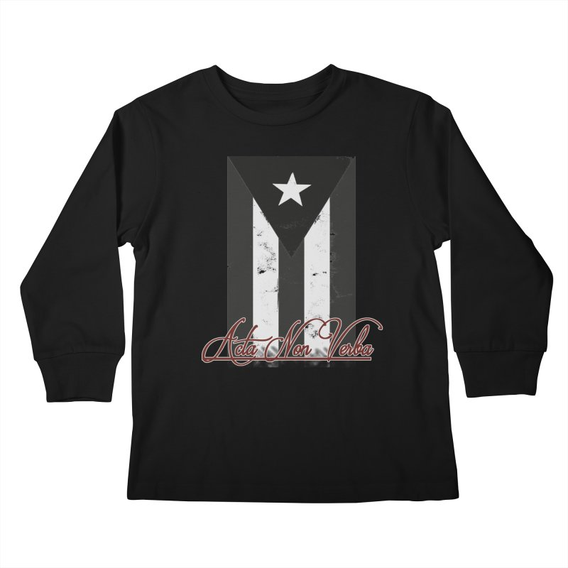 Boricua, Acta Non Verba Kids Longsleeve T-Shirt by Justifiable Concepts Apparel and Goods
