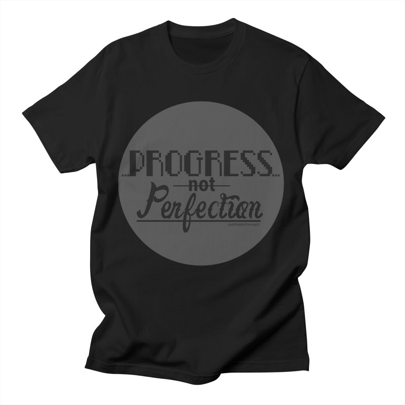 Progress Not Perfection! Men's T-Shirt by Justifiable Concepts Apparel and Goods