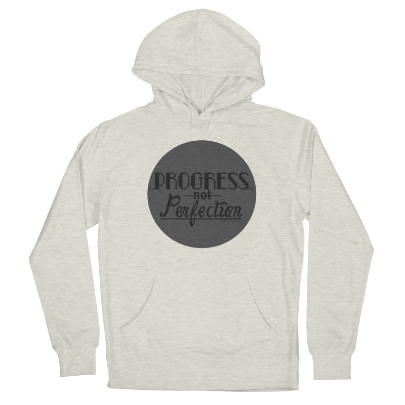 Progress Not Perfection! Men's Pullover Hoody by Justifiable Concepts Apparel and Goods