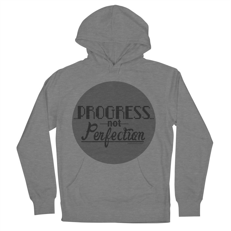 Progress Not Perfection! Men's French Terry Pullover Hoody by Justifiable Concepts Apparel and Goods