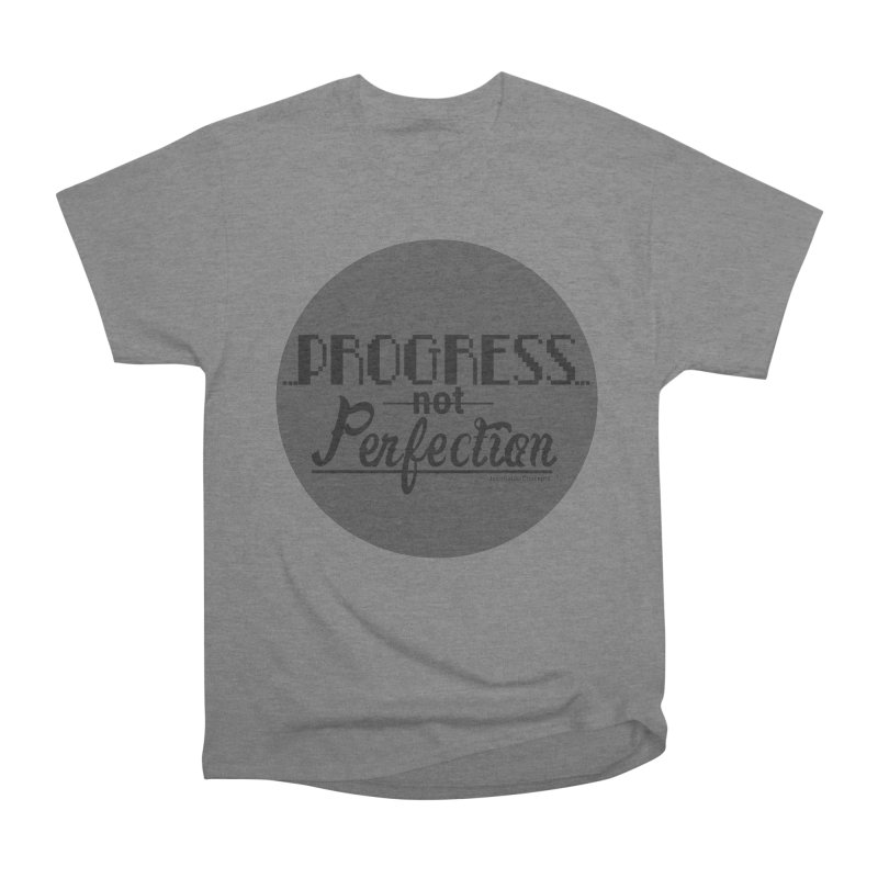 Progress Not Perfection! Men's Heavyweight T-Shirt by Justifiable Concepts Apparel and Goods