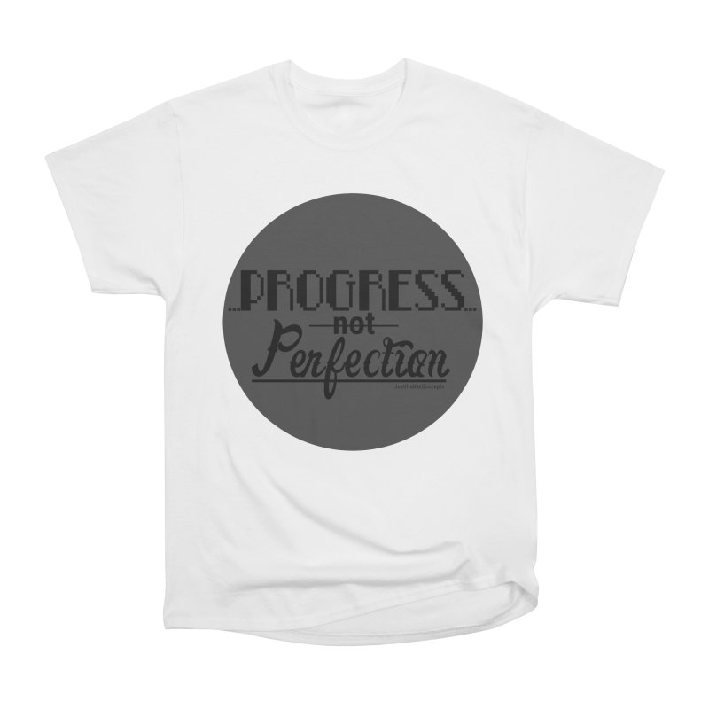 Progress Not Perfection! Women's Heavyweight Unisex T-Shirt by Justifiable Concepts Apparel and Goods