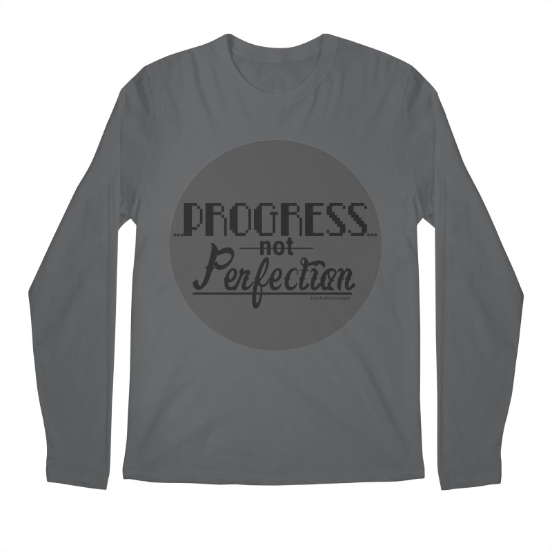Progress Not Perfection! Men's Regular Longsleeve T-Shirt by Justifiable Concepts Apparel and Goods
