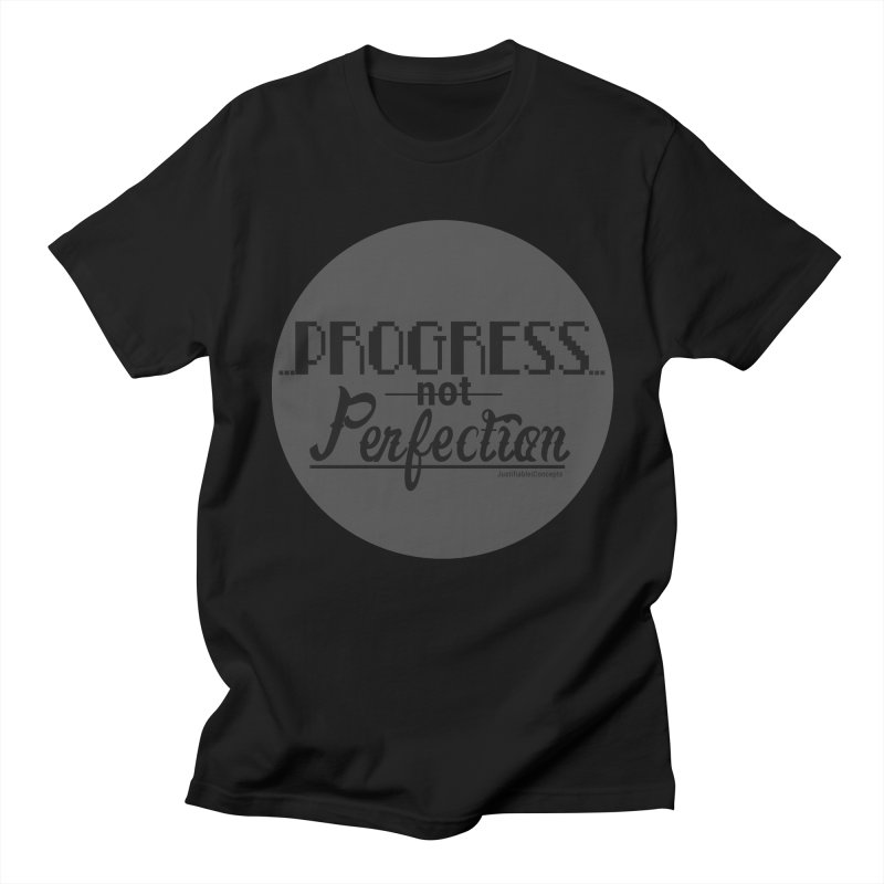 Progress Not Perfection! Men's Regular T-Shirt by Justifiable Concepts Apparel and Goods