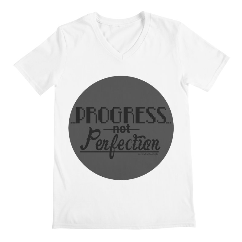 Progress Not Perfection! Men's Regular V-Neck by Justifiable Concepts Apparel and Goods