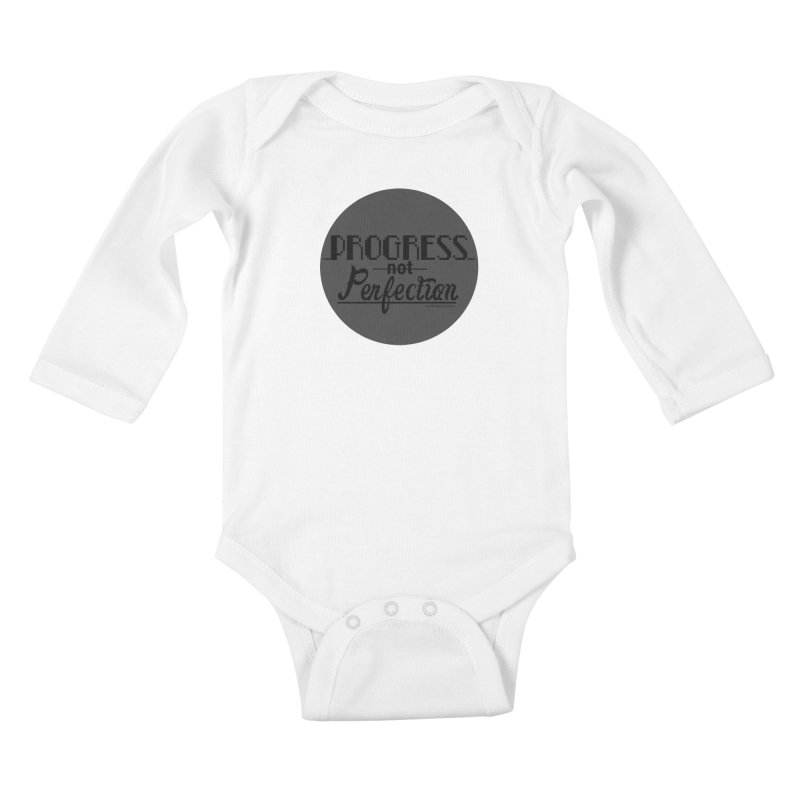 Progress Not Perfection! Kids Baby Longsleeve Bodysuit by Justifiable Concepts Apparel and Goods