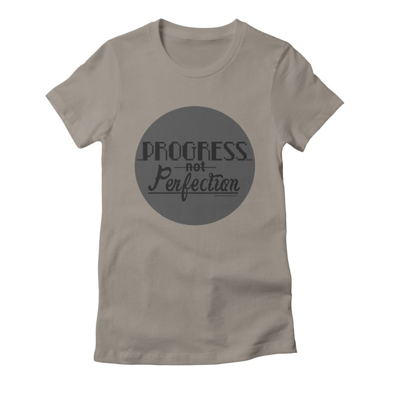 Progress Not Perfection! Women's T-Shirt by Justifiable Concepts Apparel and Goods