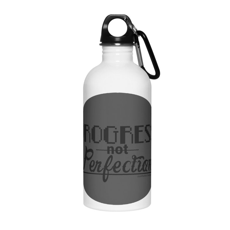 Progress Not Perfection! Accessories Water Bottle by Justifiable Concepts Apparel and Goods