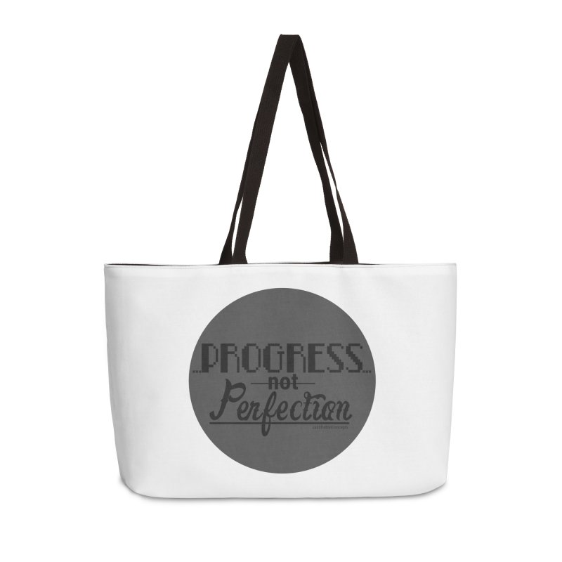 Progress Not Perfection! Accessories Weekender Bag Bag by Justifiable Concepts Apparel and Goods