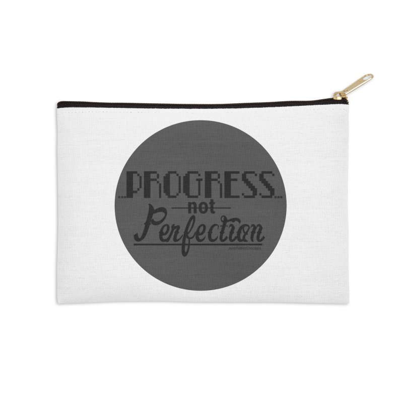Progress Not Perfection! Accessories Zip Pouch by Justifiable Concepts Apparel and Goods