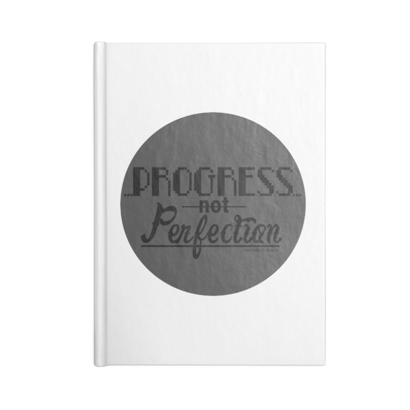 Progress Not Perfection! Accessories Blank Journal Notebook by Justifiable Concepts Apparel and Goods