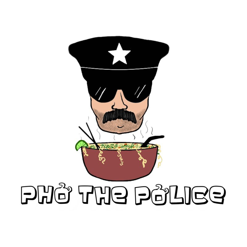 Pho the Police! Men's Longsleeve T-Shirt by Justin Tapp's Artist Shop