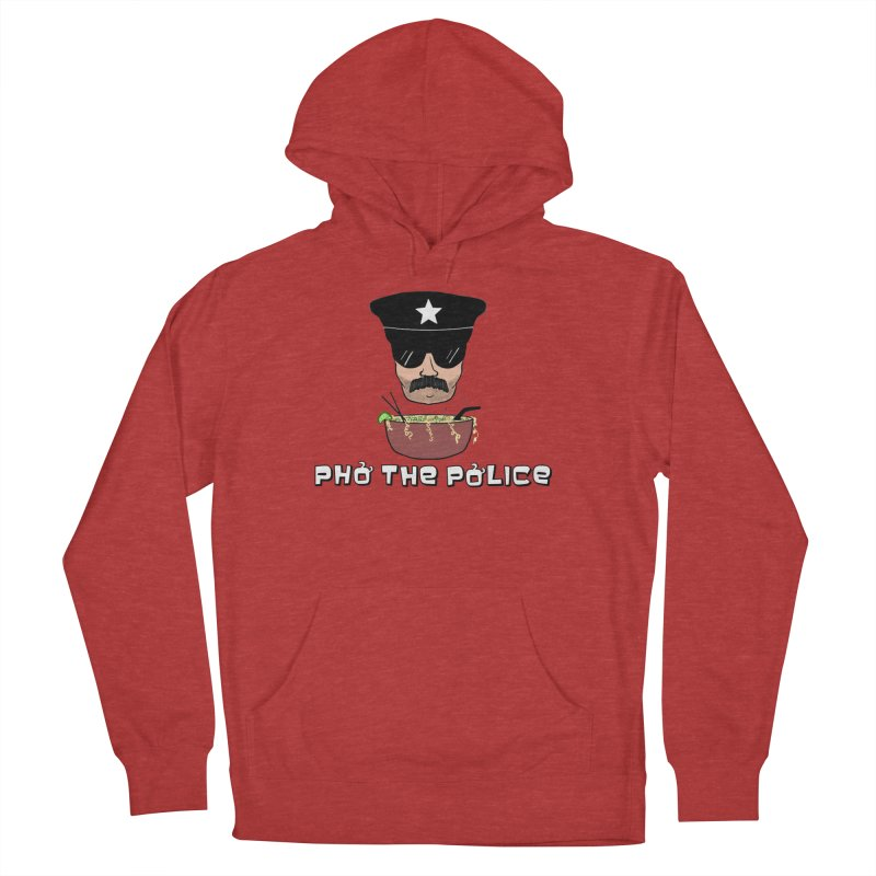 Pho the Police! Women's French Terry Pullover Hoody by justintapp's Artist Shop